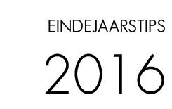 Eindejaarstips 2016